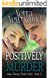 Positively Murder (The Adam Stanley Thriller Series Book 2)