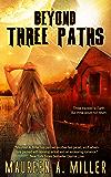 BEYOND: THREE PATHS (BEYOND Series Book 3)