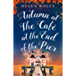 Autumn at the Café at the End of the Pier: Part Three