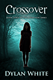 Crossover: Book Three of The Apparition Series