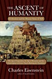 The Ascent of Humanity: Civilization and the Human Sense of Self