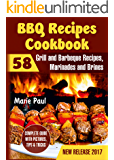 BBQ Recipes Cookbook: 58 Grill and Barbeque Recipes, Marinades and Brines (grilled chicken recipes, smoking meat, franklin bbq, texas bbq, argentine grill, indoor grilling)
