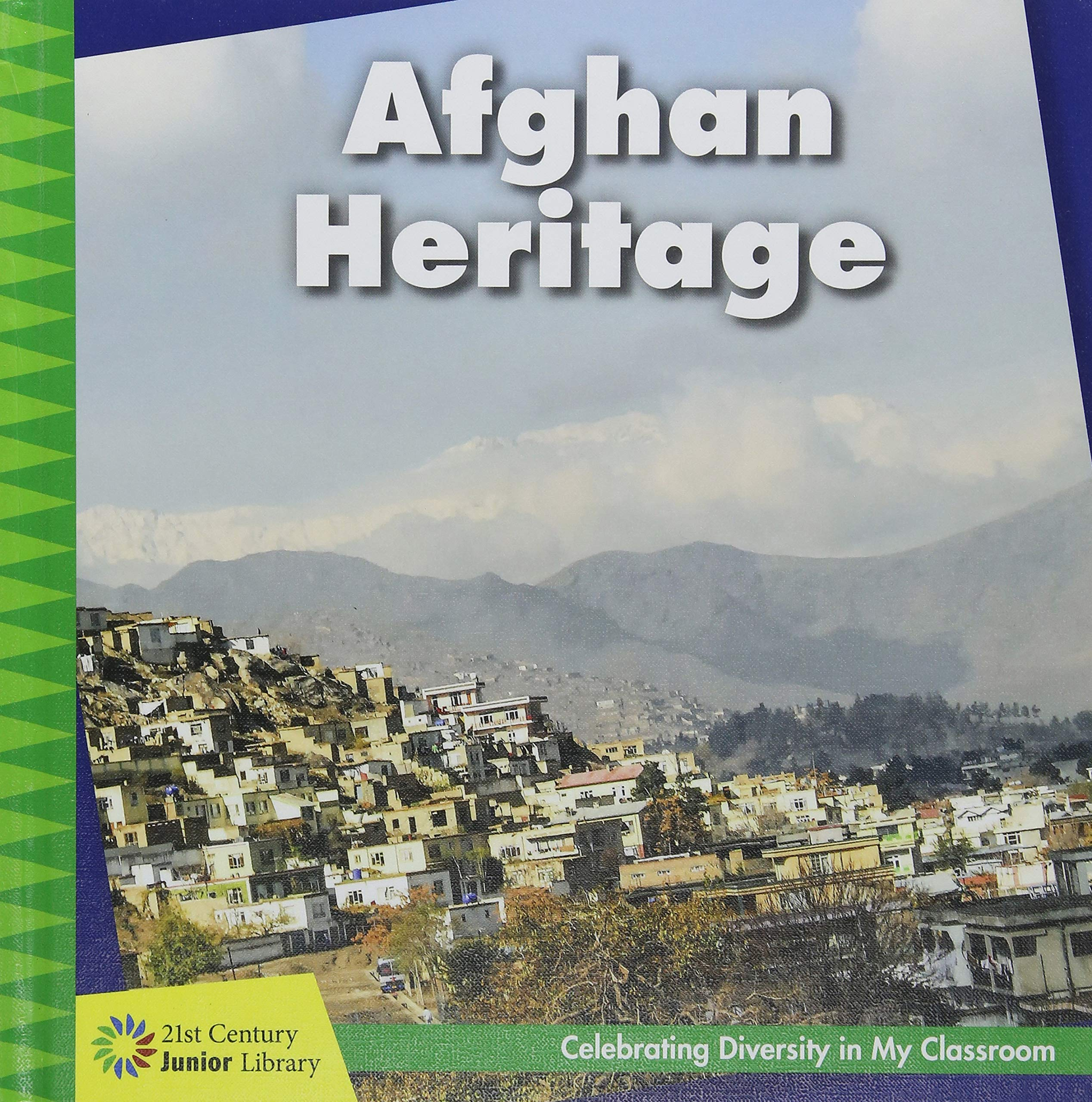 Afghan Heritage (21st Century Junior Library: Celebrating Diversity in My Classroom)