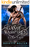 Game of Vampires: A Reverse Harem Serial (Part Two)