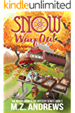 Snow Way Out: A Mystic Snow Globe Romantic Mystery (The Mystic Snow Globe Mystery Series Book 3)