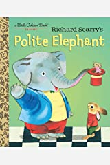 Richard Scarry's Polite Elephant (Little Golden Book) Kindle Edition