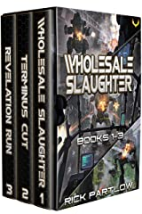 Wholesale Slaughter: Books 1-3 (A Military Sci-Fi Box Set) Kindle Edition