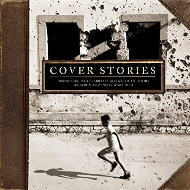 Cover Stories: Brandi Carlile Celebrates 10 Years of the Story An Album to Benefit War Child