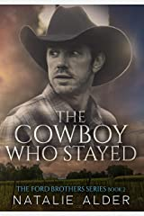 The Cowboy Who Stayed (The Ford Brothers Series Book 2) Kindle Edition