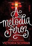 A Melodia Feroz