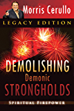 Demolishing Demonic Strongholds: Spiritual Firepower
