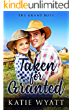 Taken for Granted (The Grant Boys Series  Book 1)