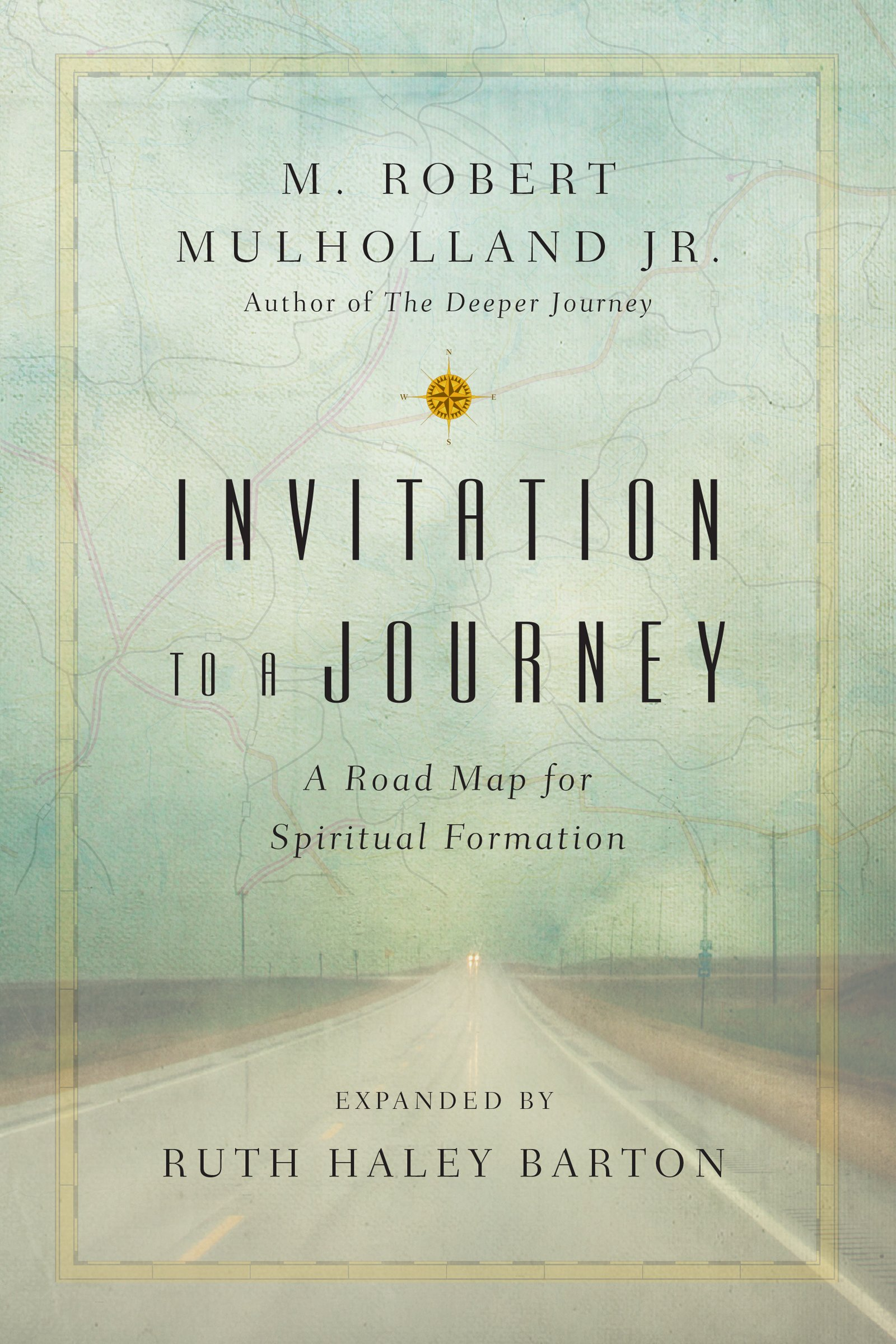 Invitation to a journey a road map for spiritual formation invitation to a journey a road map for spiritual formation transforming center set m robert mulholland jr ruth haley barton 9780830846177 stopboris Images