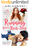 Running From A Rock Star (Brides on the Run Book 1)