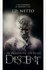 Descent (Whispers of the Fallen) (The Whispers of the Fallen) Kindle Edition
