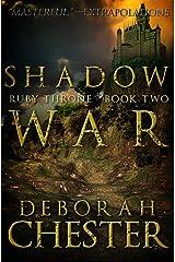 Shadow War (The Ruby Throne Trilogy Book 2)
