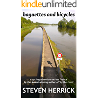 baguettes and bicycles: a cycling adventure across France (Eurovelo Series Book 1)