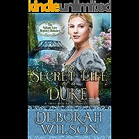 The Secret Life of a Duke (The Valiant Love Regency Romance) (A Historical Romance Book)