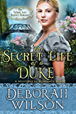 The Secret Life of a Duke (The Valiant Love Regency Romance) (A Historical Romance Book) (English Edition)