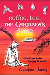 Coffee Tea The Caribbean & Me: A heart-warming feel-good read of friendship and love Kindle Edition