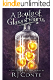 A Bottle of Glass Hearts: A Collection of Short Stories