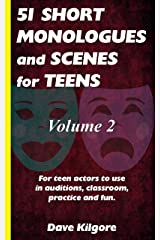 51 Short Monologues and Scenes for Teens Volume 2 Kindle Edition