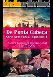 De Ponta Cabeça: Série Sem Força - Episódio 1