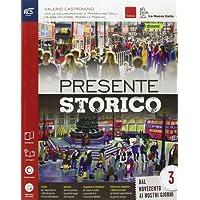 Presente storico. Con Speciale Corriere della sera '900-Extrakit-Openbook. Per le Scuole superiori. Con e-book. Con espansione online: 3