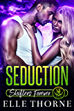 Seduction: Shifters Forever (Shifters Forever Worlds Book 2)