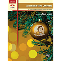A Romantic-Style Christmas: 10 Expressive Early Advanced Arrangements Inspired by Chopin (Piano) (Sacred Performer… book cover
