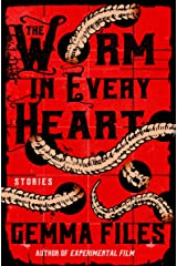 The Worm in Every Heart: Stories Kindle Edition