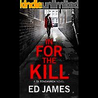 In for the Kill (A DI Fenchurch novel Book 4)