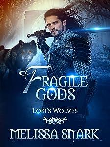 Fragile Gods: Loki's Wolves (Ragnarok: Doom of the Gods Book 6)
