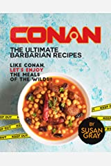 Conan: The Ultimate Barbarian Recipes: Like Conan, let's enjoy the meals of the Wilds!! Kindle Edition