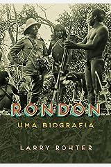 Rondon: Uma biografia eBook Kindle