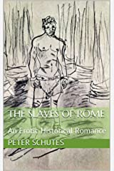 The Slaves of Rome: An Erotic Historical Romance Kindle Edition