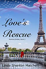 Love's Rescue (Wartime Brides Book 2) Kindle Edition
