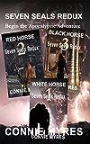 Seven Seals Redux: Begin the Apocalyptic Adventure (Books 1-3)