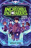The Incredible Space Raiders from
