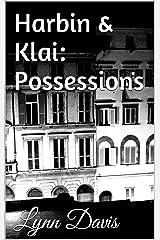 Harbin & Klai: Possessions Kindle Edition