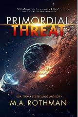Primordial Threat Kindle Edition