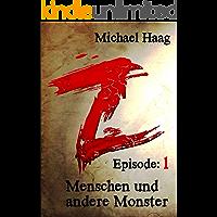 Z: Menschen und andere Monster: Episode 1 (Z: Eine postapokalyptische Erzählung)