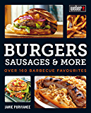 Weber's Burgers, Sausages & More: Over 160 Barbecue Favourites