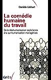 La comédie humaine du travail (Sociologie clinique)