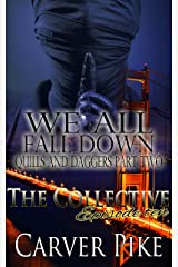 We All Fall Down - Quills and Daggers Part Two: The Collective - Season 1, Episode 10 Kindle Edition