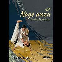 Nage waza: Técnicas de projeção (Coleção Judô Livro 1)