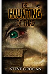 The Haunting of Thad Kindle Edition