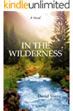 IN THE WILDERNESS (The Wilderness Series Book 1)