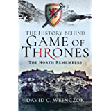 The History Behind Game of Thrones: The North Remembers