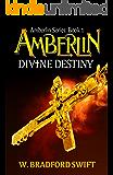 Amberlin - Divine Destiny (Amberlin Series Book 1)